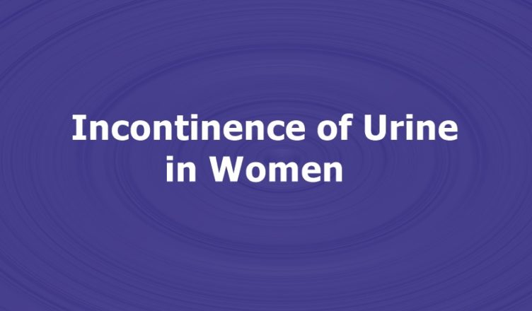 Incontinence of Urine in Women