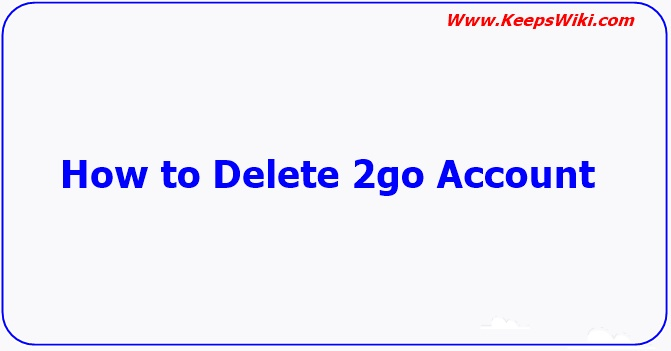 How to Delete 2go Account
