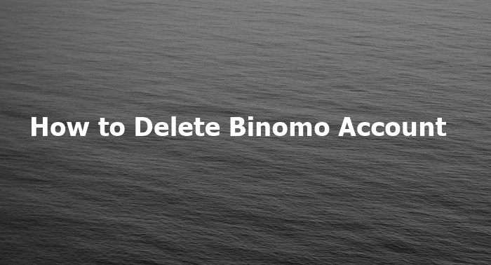 How to Delete Binomo Account