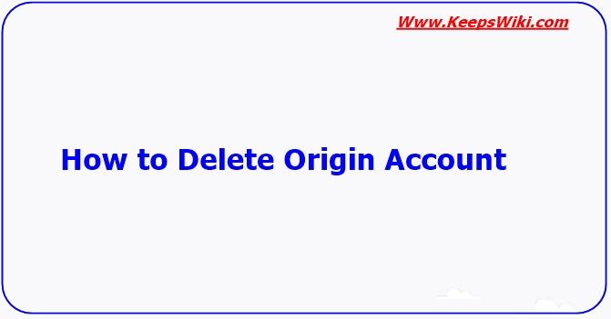 How to Delete Origin Account