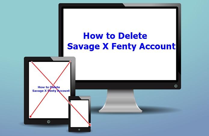 How to Delete Savage X Fenty Account