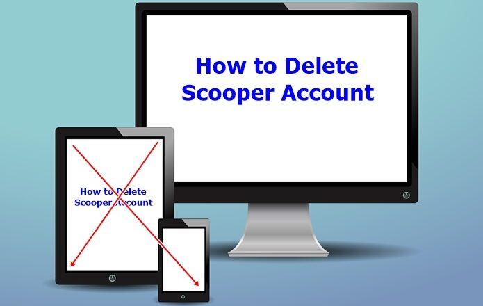 How to Delete Scooper Account