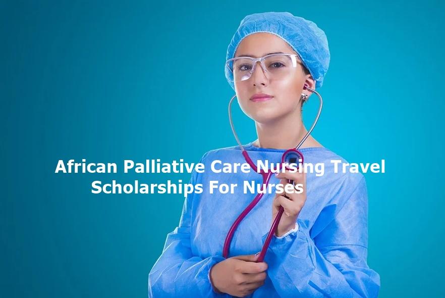 African Palliative Care Nursing Travel Scholarships