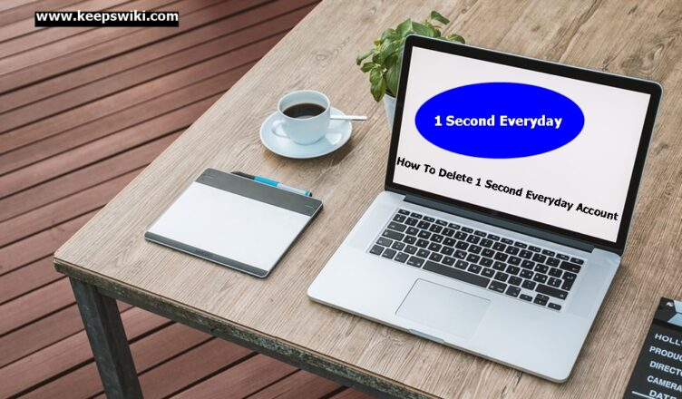 How To Delete 1 Second Everyday Account