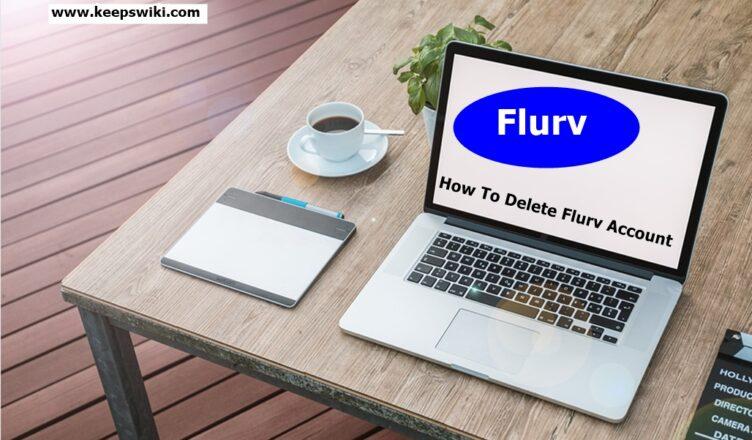 How To Delete Flurv Account