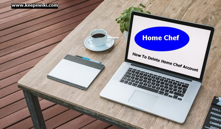 How To Delete Home Chef Account