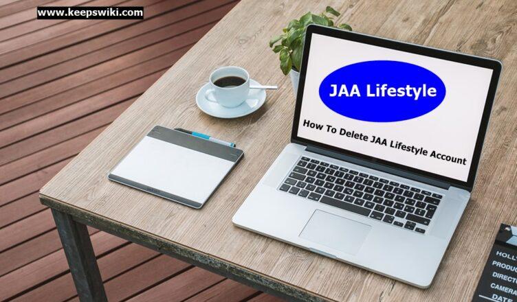 How To Delete JAA Lifestyle Account