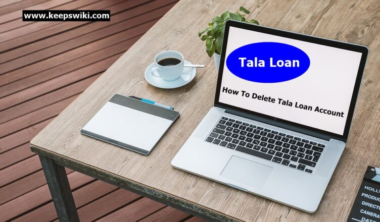 How To Delete Tala Loan Account