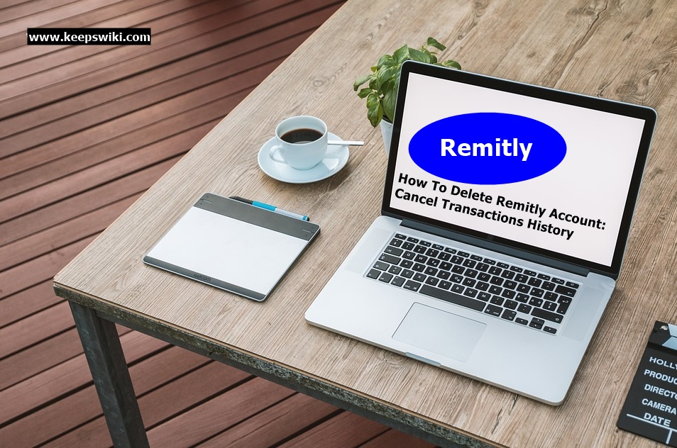 How To Delete Remitly Account
