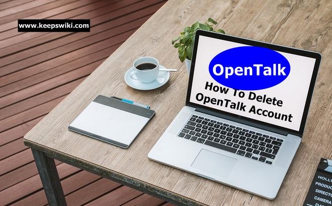 How To Delete OpenTalk Account
