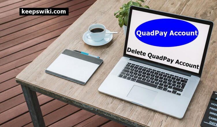 How To Delete QuadPay Account