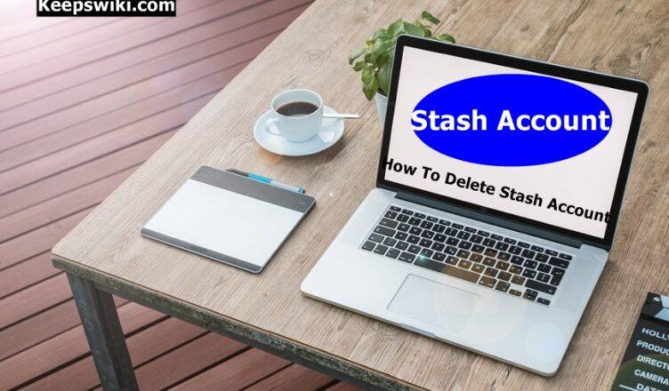 How To Delete Stash Account