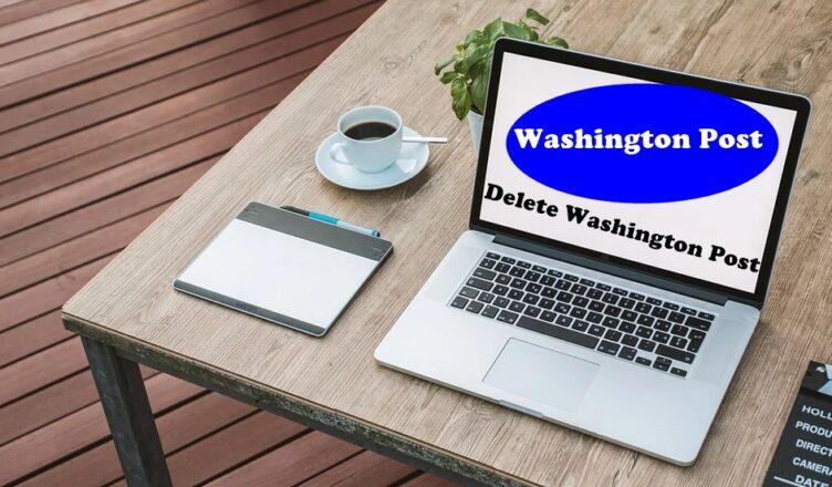 How To Delete Washington Post