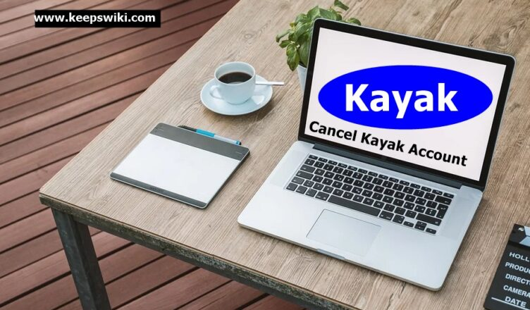 How To Cancel Kayak Account