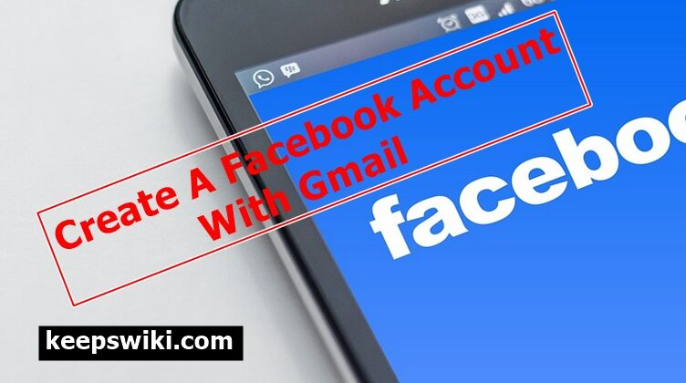 How To Create A Facebook Account With Gmail