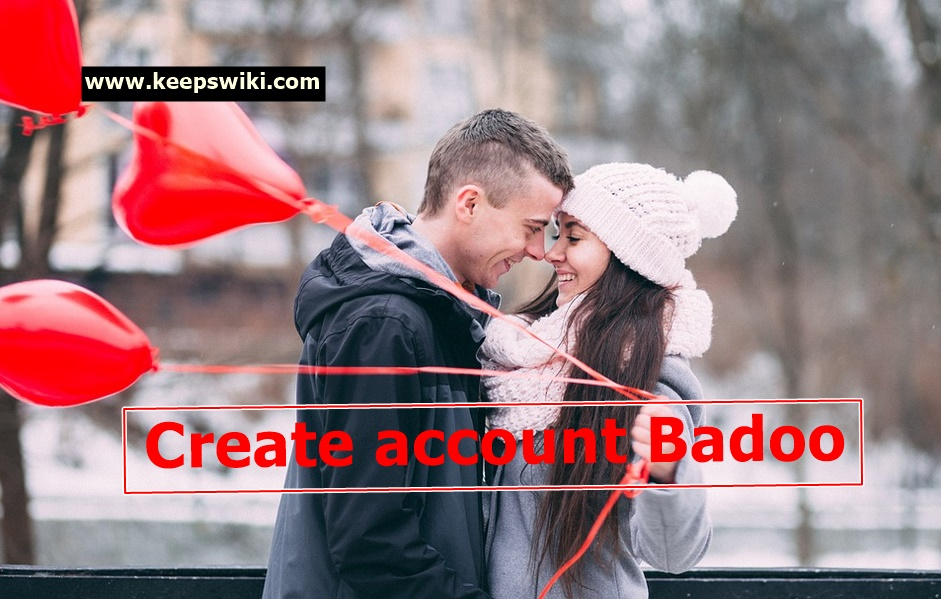 How To Create account Badoo