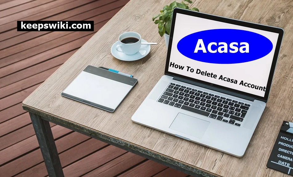 How To Delete Acasa Account