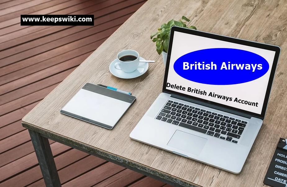 How To Delete British Airways Account
