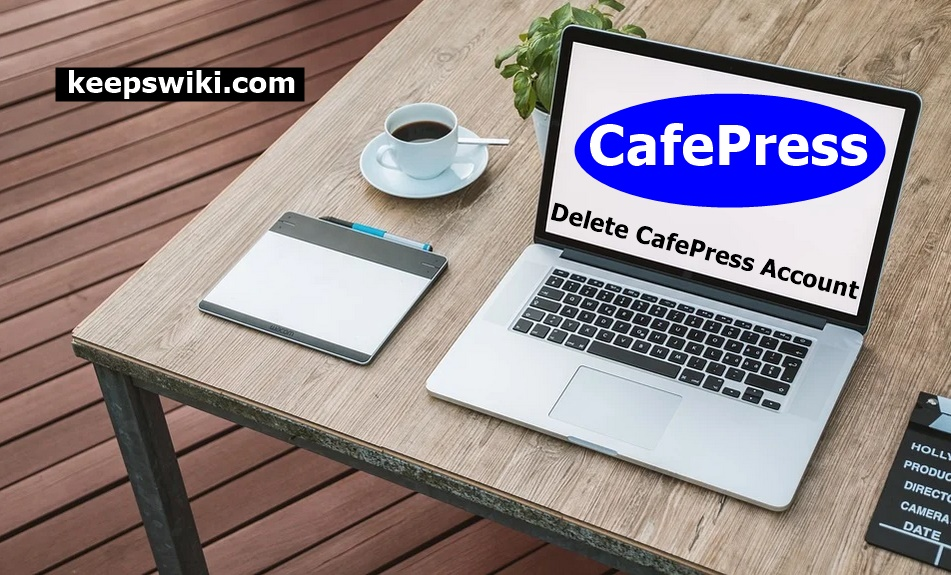 How To Delete CafePress Account