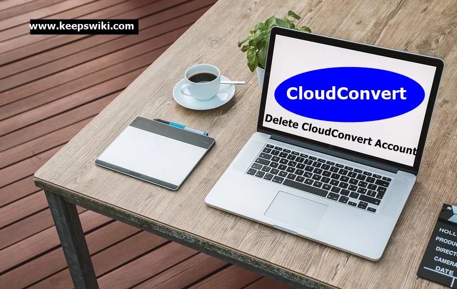 How To Delete CloudConvert Account
