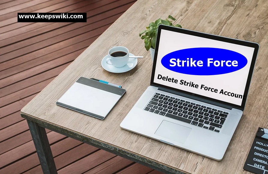 How To Delete Strike Force Account