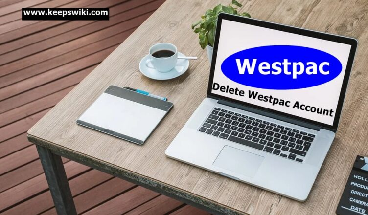 How To Delete Westpac Account