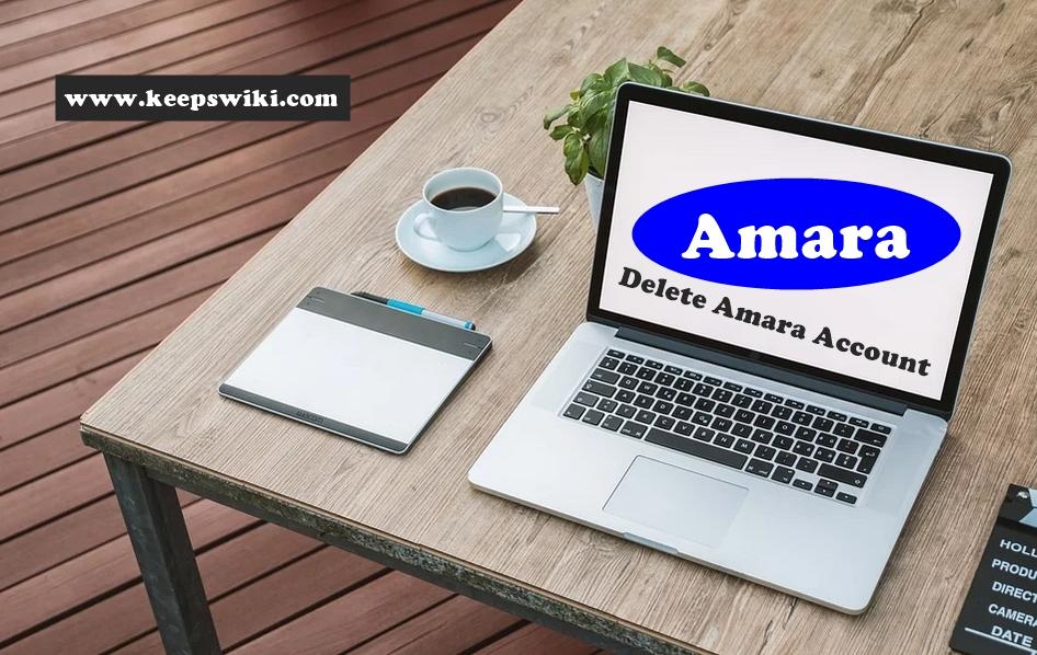 How To Delete Amara Account