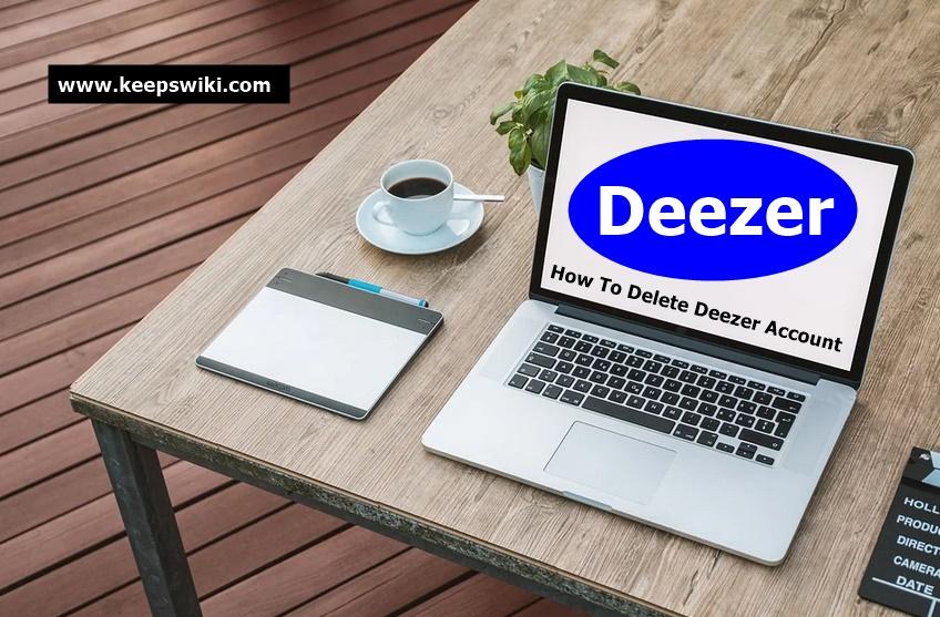 How To Delete Deezer Account