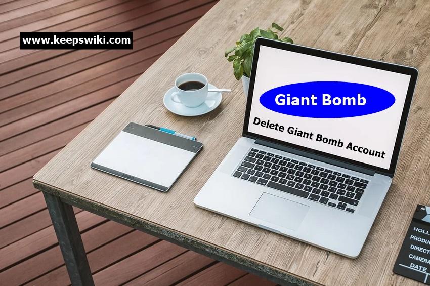 How To Delete Giant Bomb Account