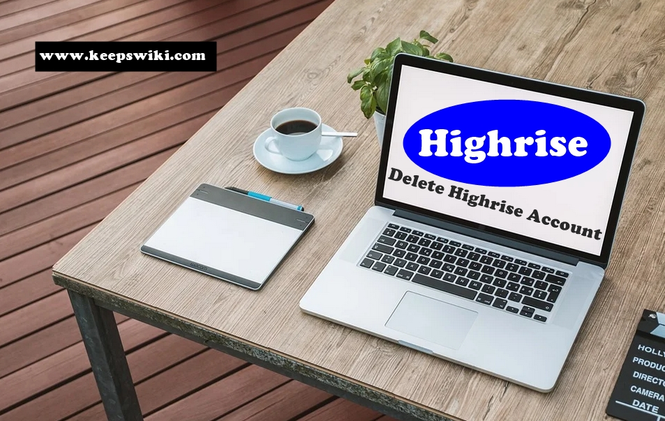 How To Delete Highrise Account