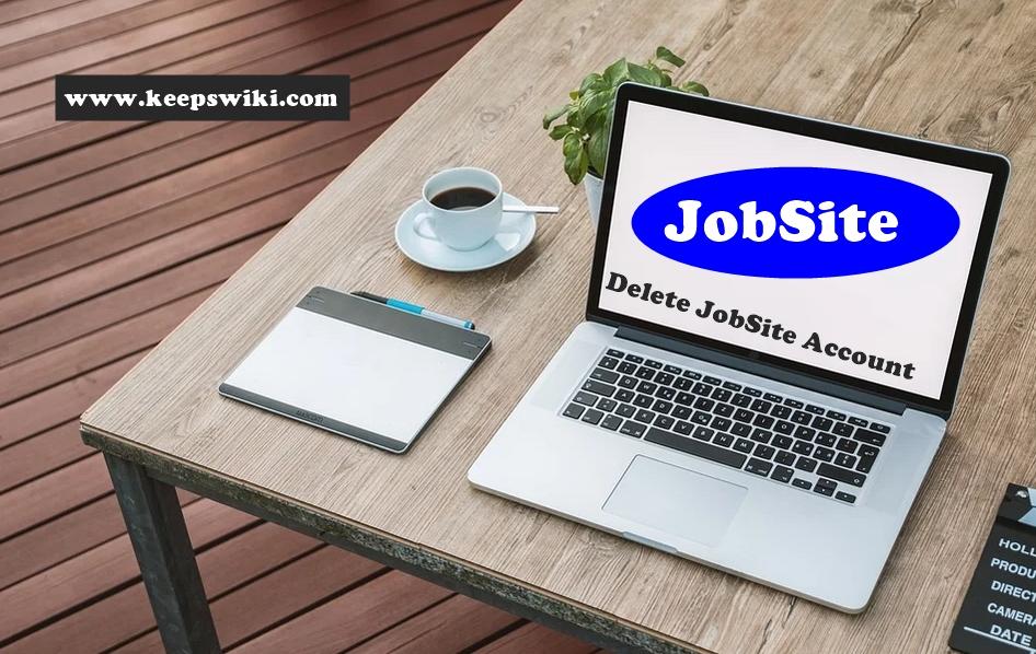 How To Delete JobSite Account