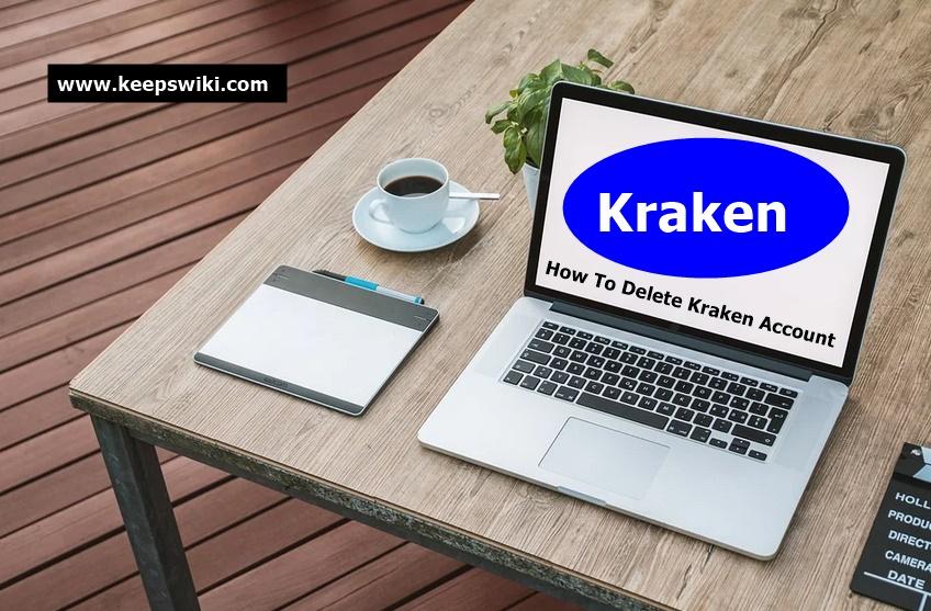 How To Delete Kraken Account