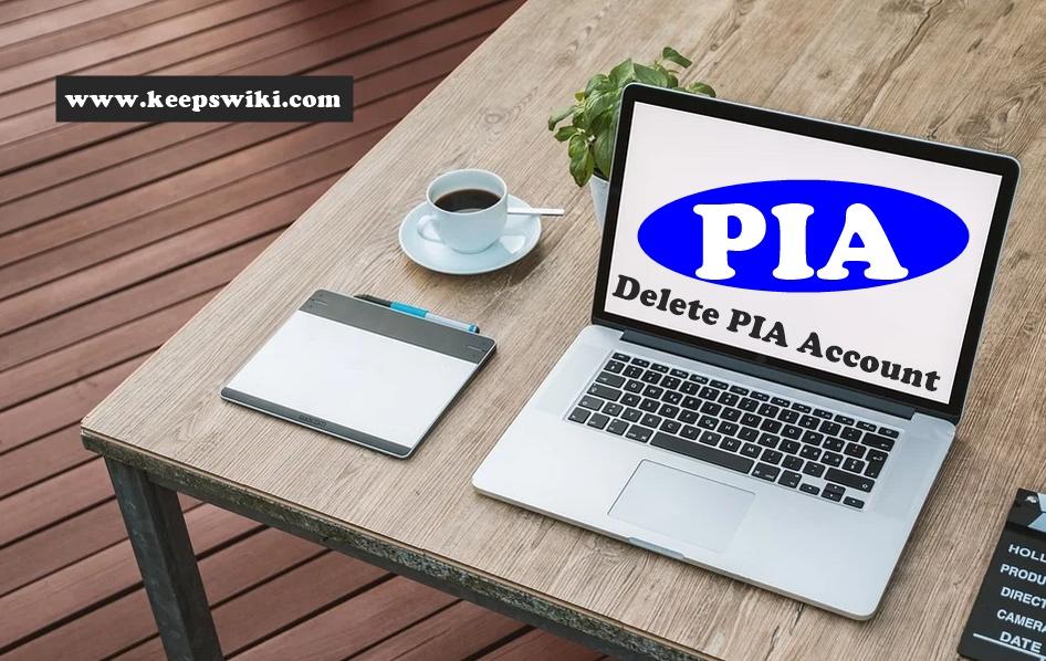 How To Delete PIA Account