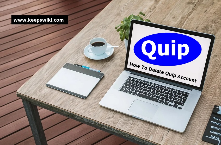 How To Delete Quip Account