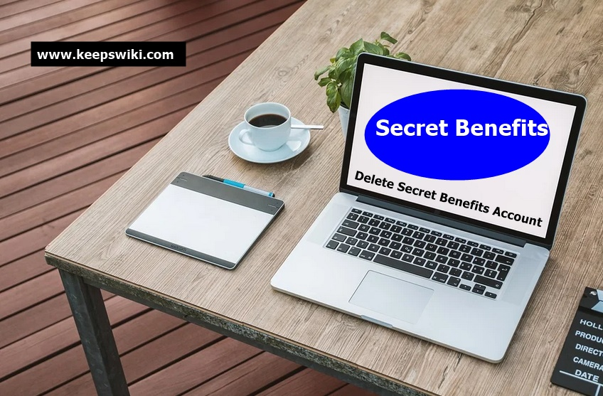 How To Delete Secret Benefits Account