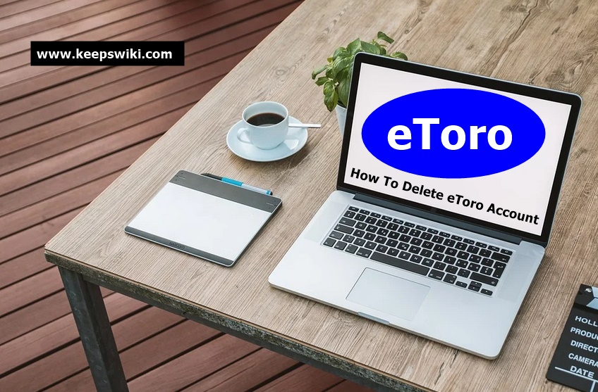 How To Delete eToro Account