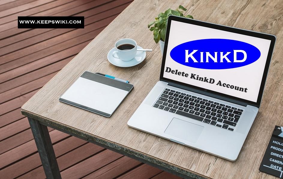 how to Delete KinkD Account