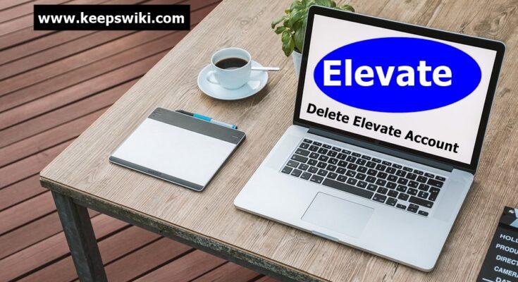 How To Delete Elevate Account