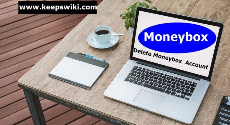 How To Delete Moneybox Account
