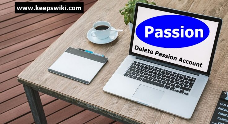 How To Delete Passion Account