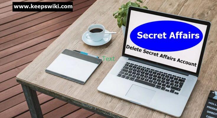 How To Delete Secret Affairs Account