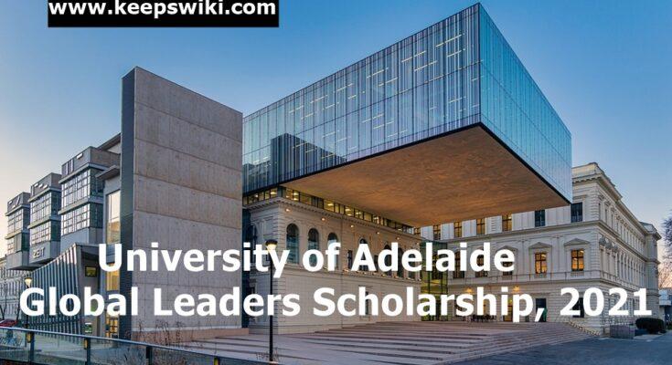 University of Adelaide Global Leaders Scholarship, 2021