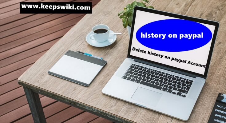 How To Delete history on paypal Account