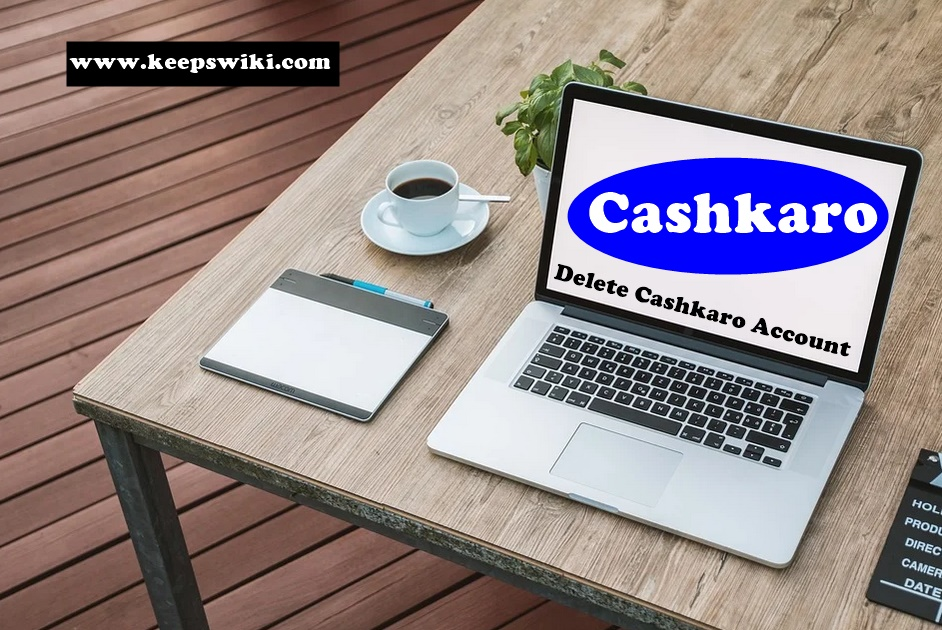 How to delete Cashkaro Account