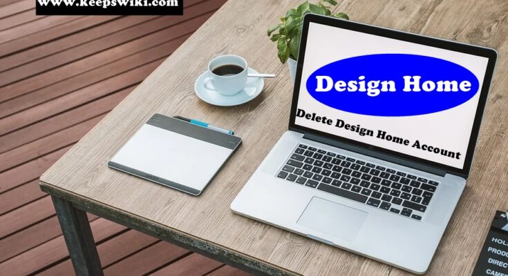 How to delete Design Home Account