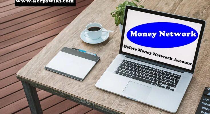 How to delete Money Network Account