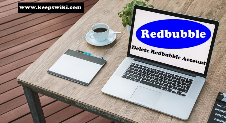 How to delete Redbubble Account