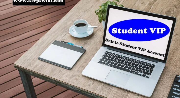 How to delete Student VIP Account