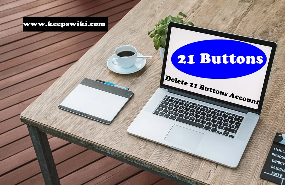how to delete 21buttons account