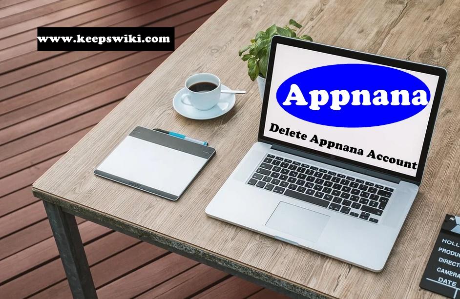 how to delete Appnana account